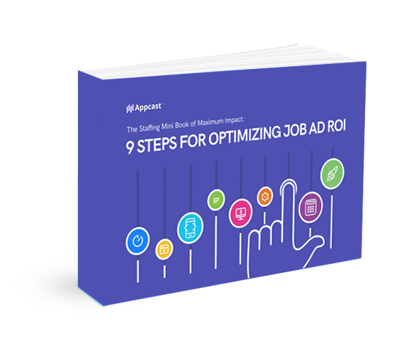 The Staffing Mini Book of Maximum Impact: 9 Steps for Optimizing Job Ad ROI